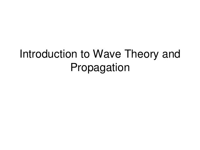 Introduction to Wave Theory and Propagation