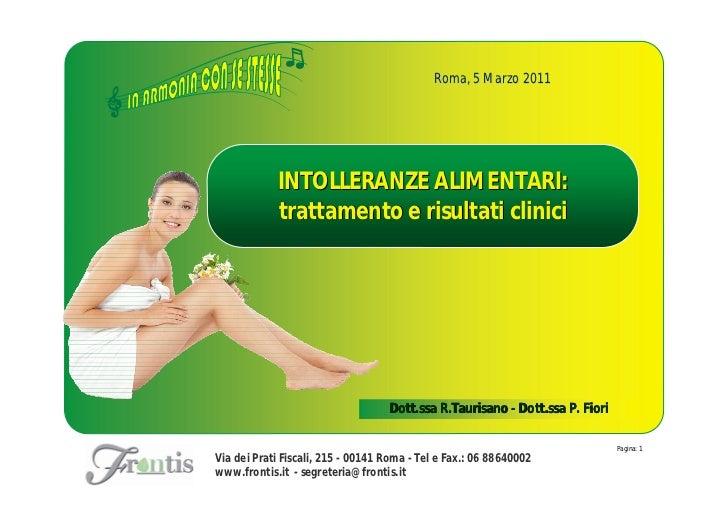 Roma, 5 Marzo 2011            INTOLLERANZE ALIMENTARI:            trattamento e risultati clinici                         ...