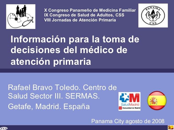 Información para la toma de decisiones del médico de atención primaria   Rafael Bravo Toledo. Centro de Salud Sector III. ...
