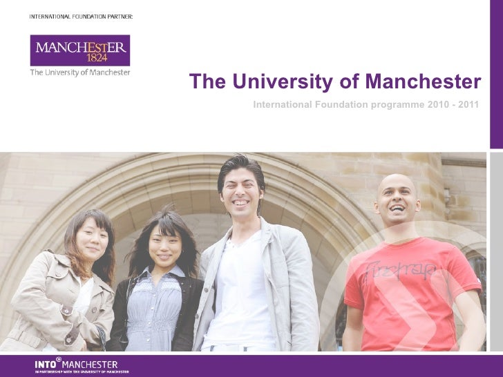 The University of Manchester International Foundation programme 2010 - 2011