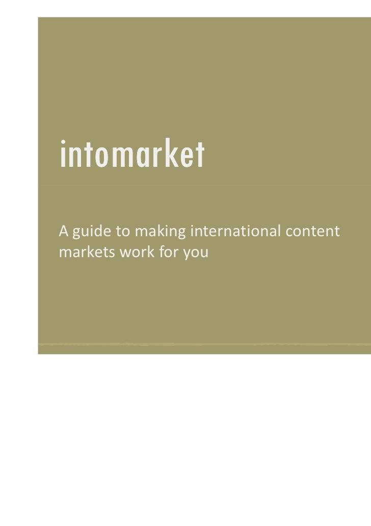 intomarketA guide to making international contentmarkets work for you
