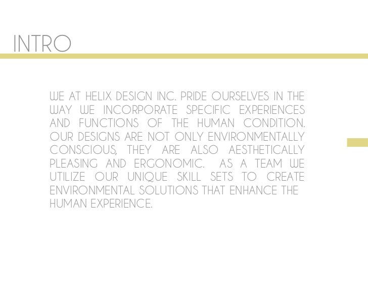 INTRO  HELIXINCHELIX DESIGN INC. PRIDE OURSELVES IN THE      WE ATDESIGN      WAY WE INCORPORATE SPECIFIC EXPERIENCES     ...