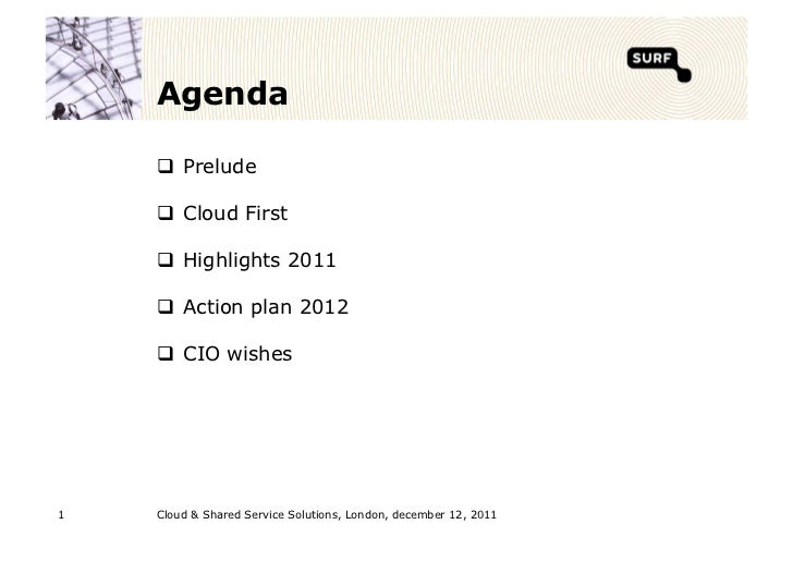 Agenda      Prelude      Cloud First      Highlights 2011      Action plan 2012      CIO wishes1   Cloud & Shared Ser...