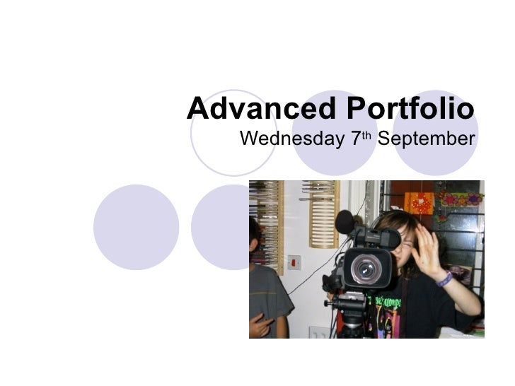 Advanced Portfolio Wednesday 7 th  September