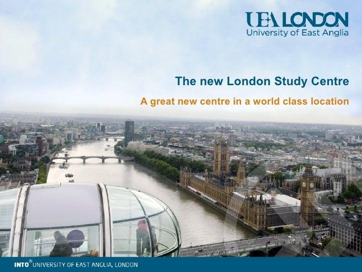 INTO UEA London agent powerpoint