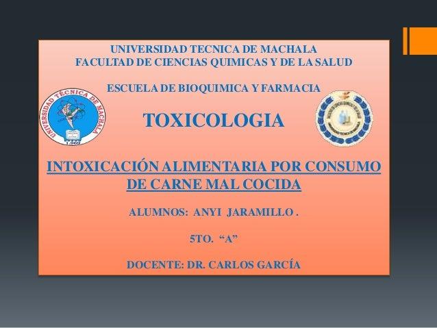 UNIVERSIDAD TECNICA DE MACHALA FACULTAD DE CIENCIAS QUIMICAS Y DE LA SALUD ESCUELA DE BIOQUIMICA Y FARMACIA  TOXICOLOGIA I...