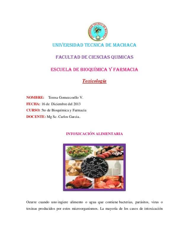UNIVERSIDAD TECNICA DE MACHACA FACULTAD DE CIENCIAS QUIMICAS Escuela de bioquímica y farmacia Toxicología  NOMBRE:  Teresa...