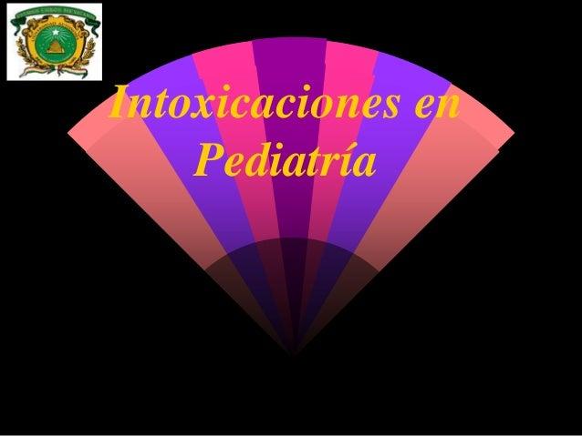 Intoxicaciones en Pediatría