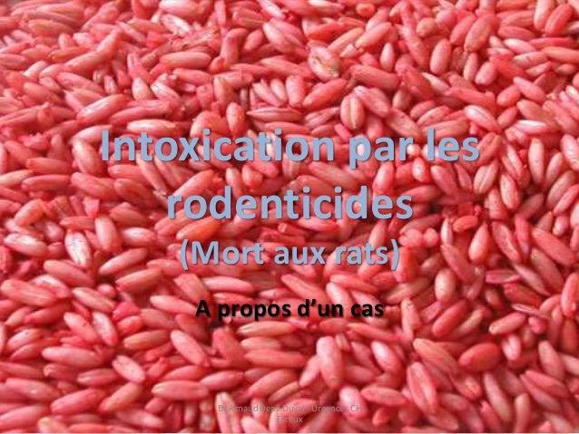 Intoxication par les rodenticides (Mort aux rats) A propos d'un cas Dr Arnaud Depil Duval - Urgences CH Evreux