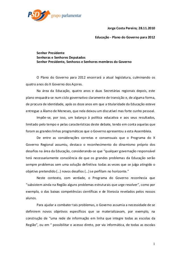 Jorge Costa Pereira; 28.11.2010 Educação - Plano do Governo para 2012  Senhor Presidente Senhoras e Senhores Deputados Sen...