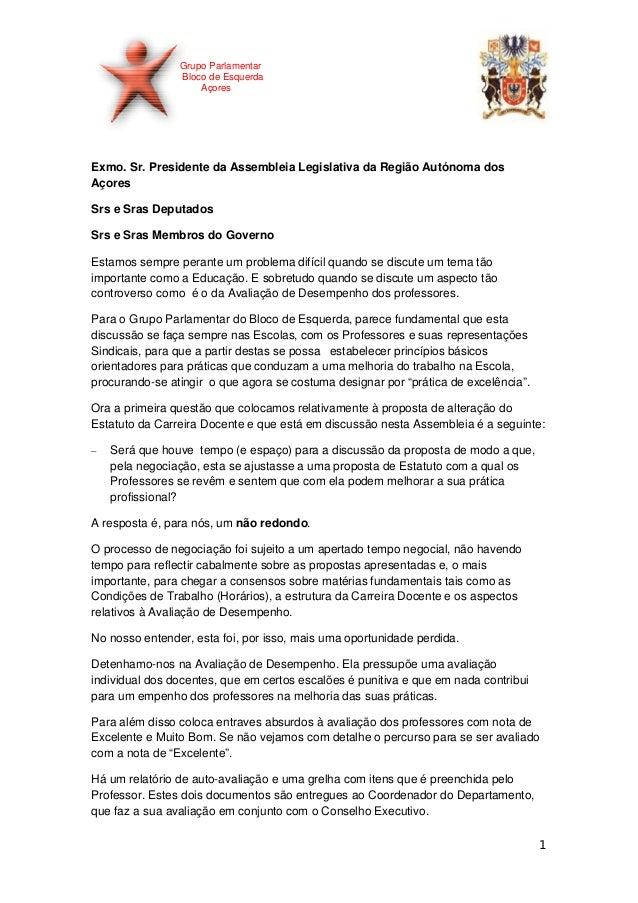 Grupo Parlamentar Bloco de Esquerda Açores  Exmo. Sr. Presidente da Assembleia Legislativa da Região Autónoma dos Açores S...