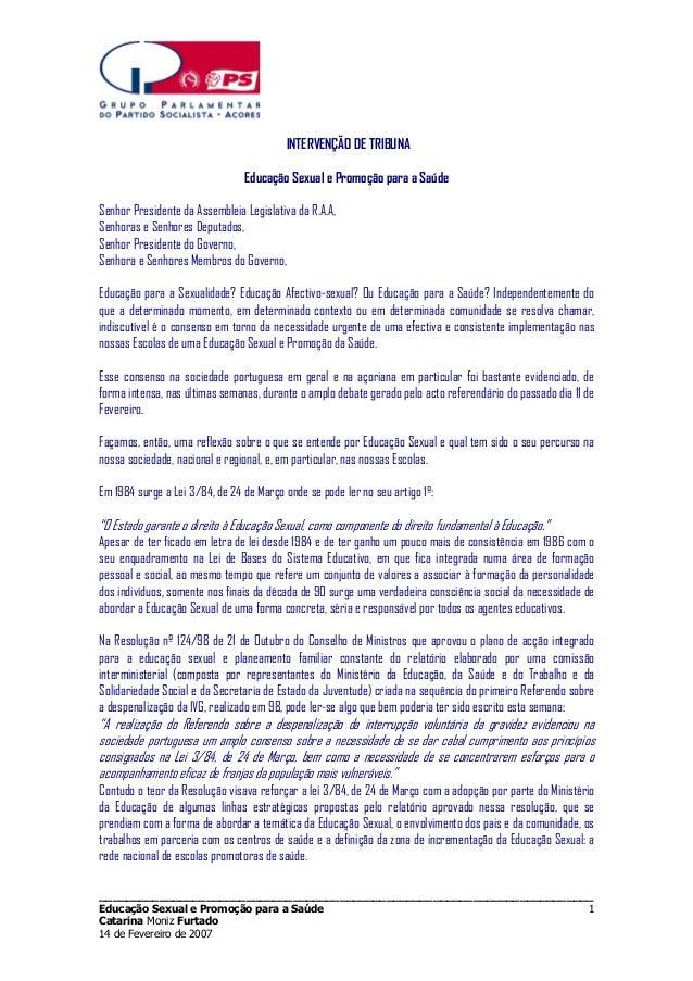 INTERVENÇÃO DE TRIBUNA Educação Sexual e Promoção para a Saúde Senhor Presidente da Assembleia Legislativa da R.A.A, Senho...