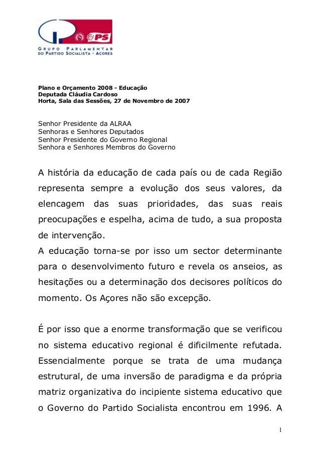 Plano e Orçamento 2008 - Educação Deputada Cláudia Cardoso Horta, Sala das Sessões, 27 de Novembro de 2007  Senhor Preside...