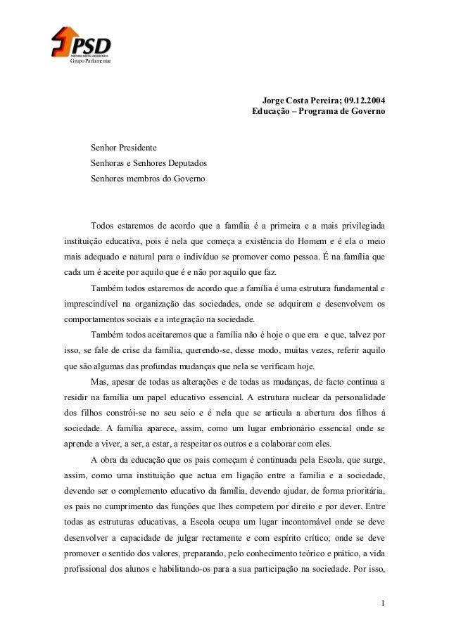 Grupo Parlamentar  Jorge Costa Pereira; 09.12.2004 Educação – Programa de Governo  Senhor Presidente Senhoras e Senhores D...
