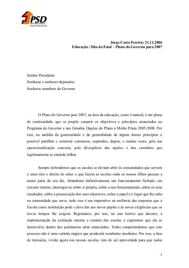 Grupo Parlamentar  Jorge Costa Pereira; 21.11.2006 Educação / Ilha do Faial – Plano do Governo para 2007  Senhor President...