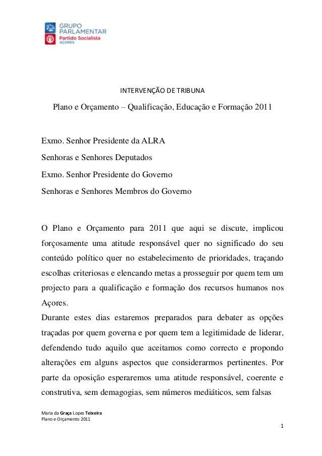 INTERVENÇÃO DE TRIBUNA  Plano e Orçamento – Qualificação, Educação e Formação 2011  Exmo. Senhor Presidente da ALRA Senhor...