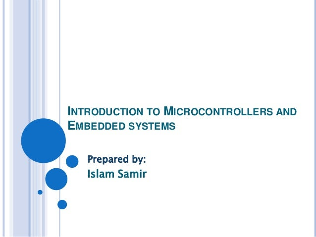 Introduction to Embedded Systems and Microcontrollers