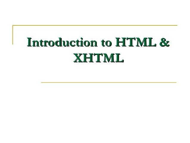 Introduction to HTML &Introduction to HTML &XHTMLXHTML