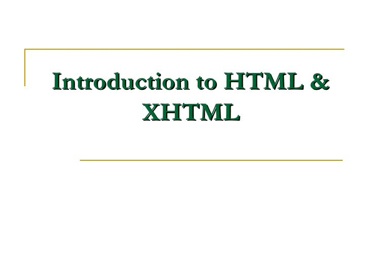 Introduction to HTML & XHTML