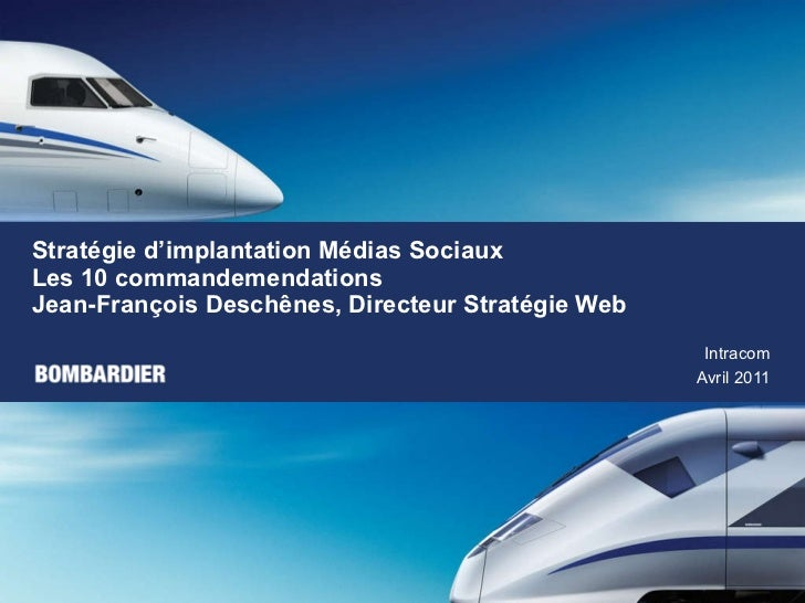 Stratégie d'implantation Médias Sociaux  Les 10 commandemendations  Jean-François Deschênes, Directeur Stratégie Web Intra...