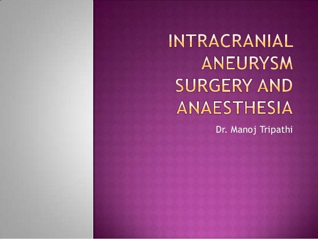 Intracranial aneurysm surgery and anesthesia