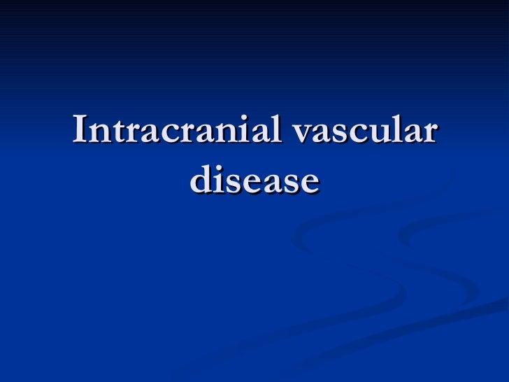 Intracranial vascular disease