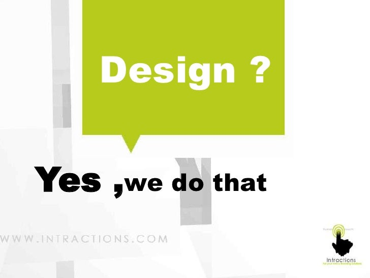 Design ?Yes ,we do that