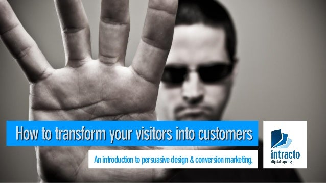Anintroductiontopersuasivedesign&conversionmarketing.