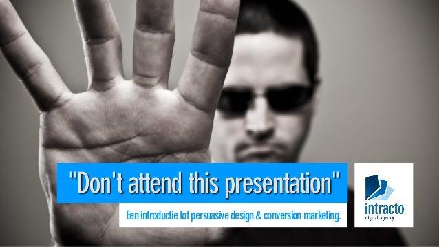 Eenintroductietotpersuasivedesign&conversionmarketing.