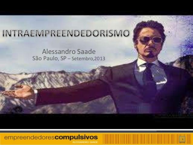 1 Alessandro Saade São Paulo, SP – Setembro,2013