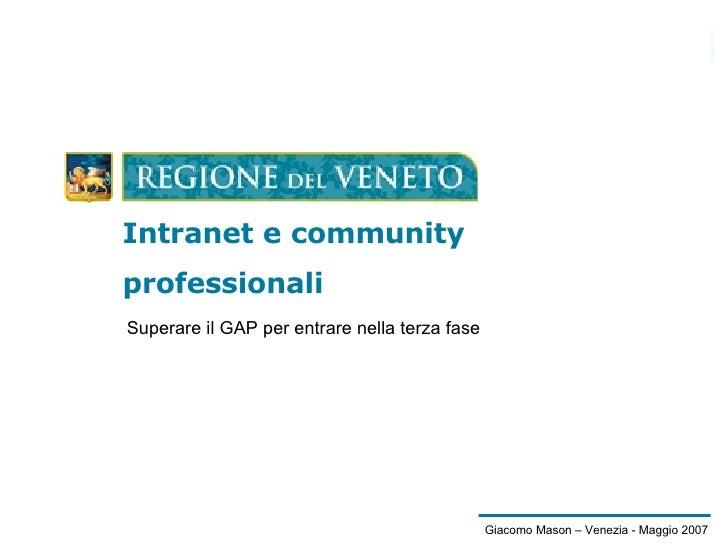 Intranet e community professionali Superare il GAP per entrare nella terza fase