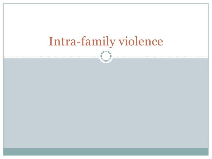 Intra-family violence
