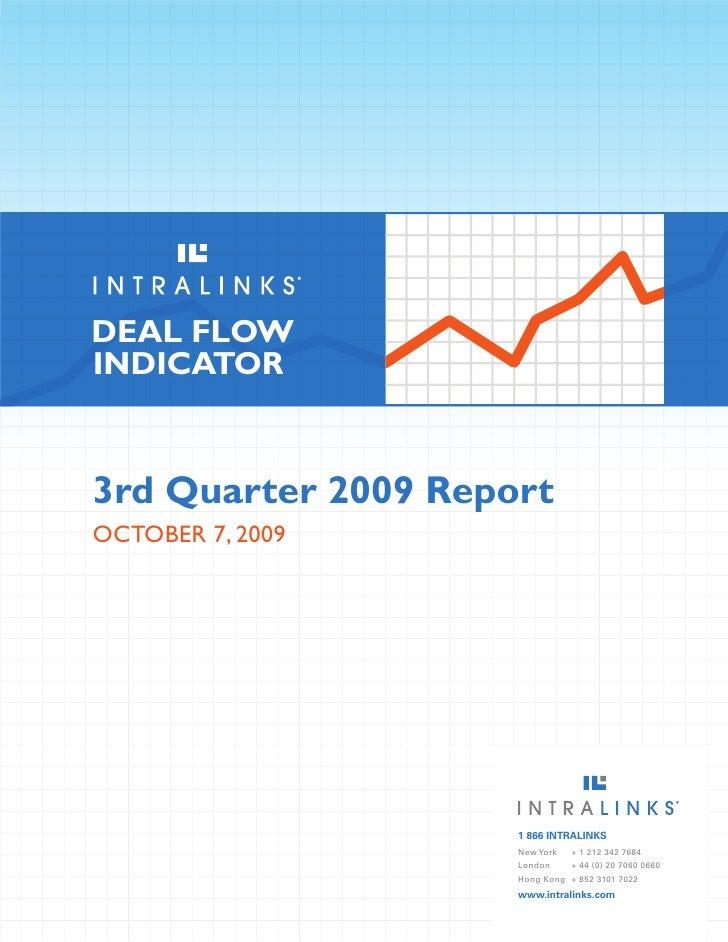 DEAL FLOW INDICATOR    3rd Quarter 2009 Report OctOber 7, 2009                          1 866 INTRALINKS                  ...