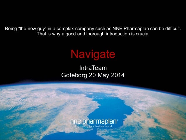 "IntraTeam Göteborg 20 May 2014 Being ""the new guy"" in a complex company such as NNE Pharmaplan can be difficult. That is w..."