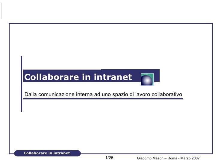 Collaborare in intranet Dalla comunicazione interna ad uno spazio di lavoro collaborativo