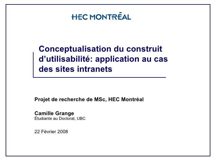 Conceptualisation du construit d'utilisabilité: application au cas des sites intranets Projet de recherche de MSc, HEC Mon...