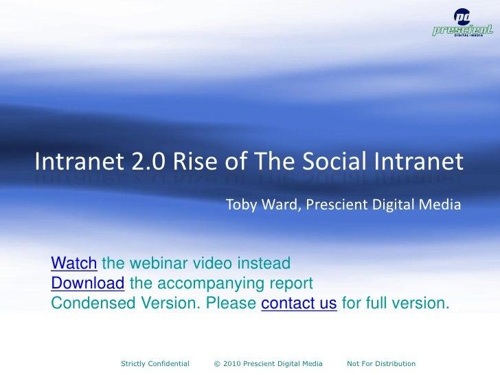 Intranet 2.0 Rise of The Social Intranet                                      Toby Ward, Prescient Digital Media    Watch ...