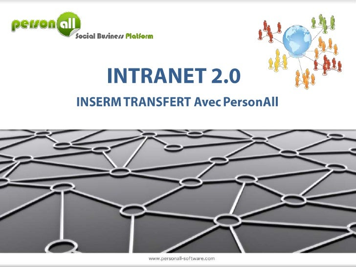 INTRANET 2.0<br />INSERM TRANSFERT Avec PersonAll<br />