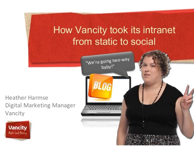 How Vancity took its intranet                    from static to social                                         two-way    ...