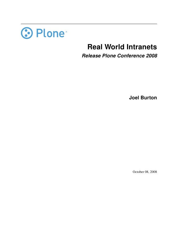 Real World Intranets Release Plone Conference 2008                       Joel Burton                        October 08, 20...