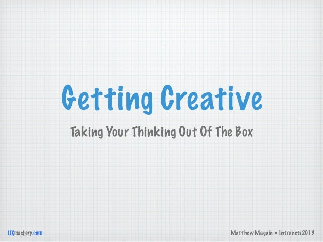 Getting Creative: Taking Your Thinking Out Of The Box