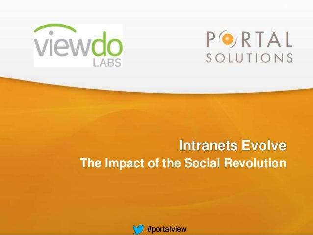 1  Intranets Evolve The Impact of the Social Revolution  #portalview