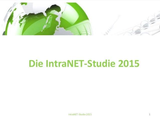 IntraNET-Studie 2015 1 Die IntraNET-Studie 2015