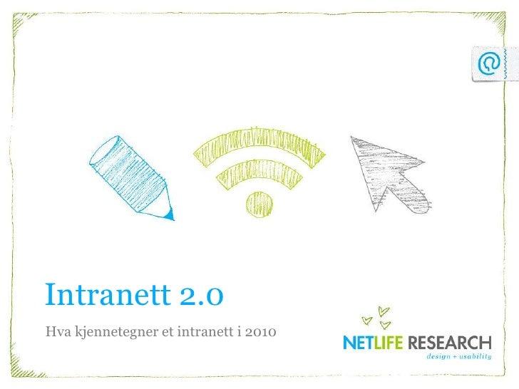Intranett 2.0<br />Hva kjennetegner et intranett i 2010<br />