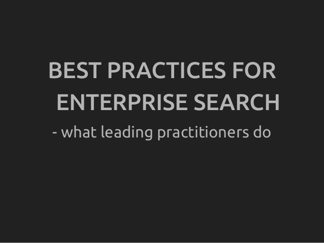 BEST PRACTICES FOR ENTERPRISE SEARCH- what leading practitioners do
