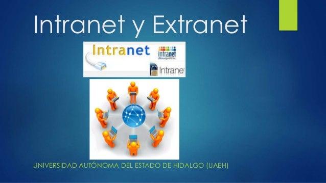 Intranet y Extranet UNIVERSIDAD AUTÓNOMA DEL ESTADO DE HIDALGO (UAEH)