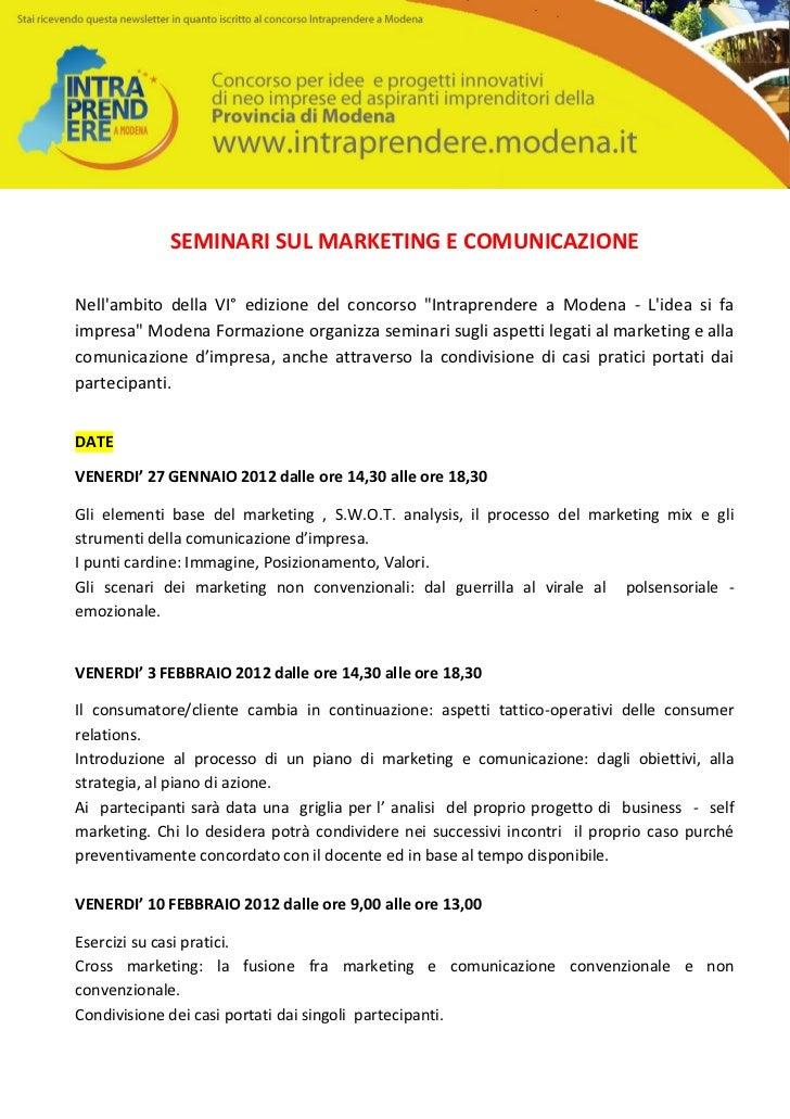 """SEMINARI SUL MARKETING E COMUNICAZIONENellambito della VI° edizione del concorso """"Intraprendere a Modena - Lidea si faimpr..."""
