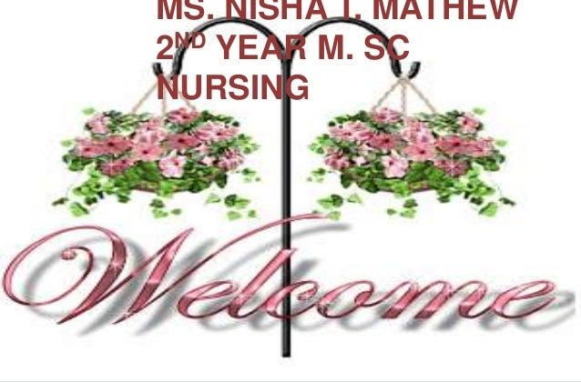 MS. NISHA T. MATHEW 2ND YEAR M. SC NURSING