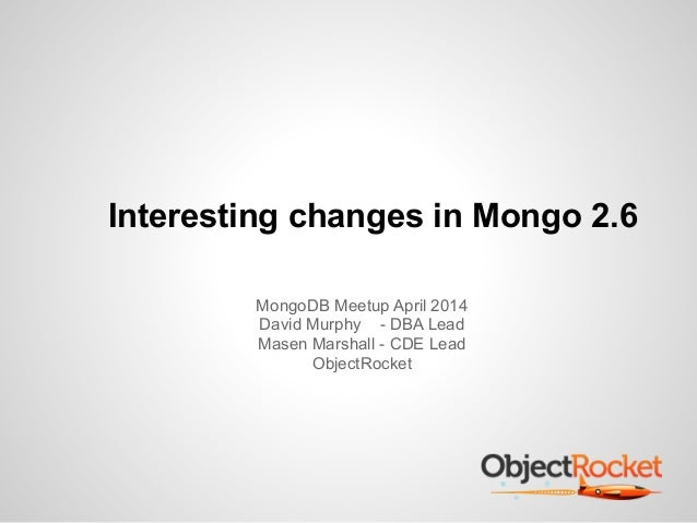 Intresting changes in mongo 2.6