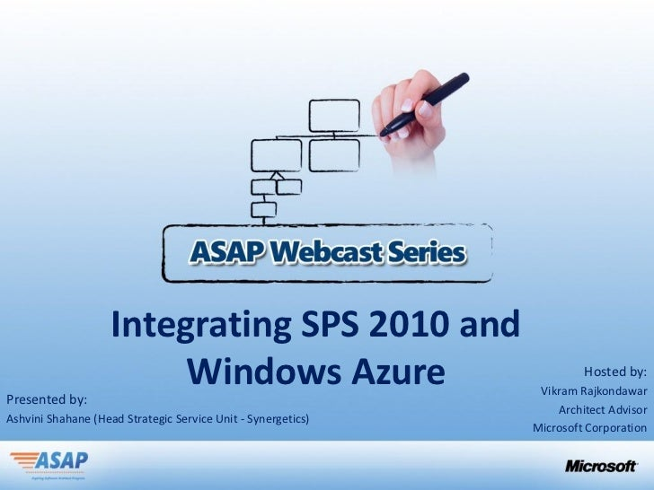 Integrating SPS 2010 andPresented by:                         Windows Azure                                 Hosted by:    ...